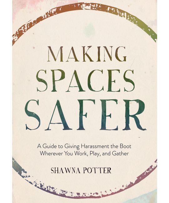 Making Spaces Safer | Shawna Potter