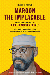 Maroon the Implacable: The Collected Writings of Russell Maroon Shoatz