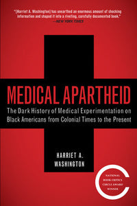 Medical Apartheid | Harriet A. Washington