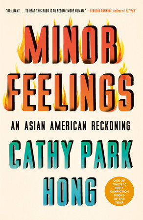 Minor Feelings: An Asian American Reckoning | Cathy Park Hong