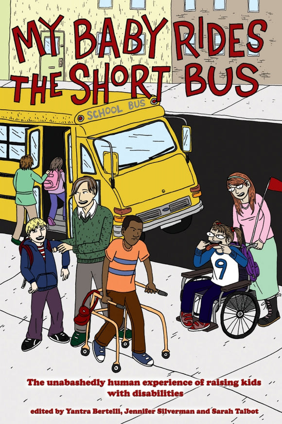 My Baby Rides the Short Bus | Bertelli, Silverman, and Talbot, eds.