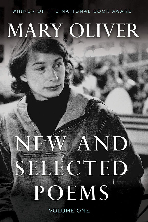 New and Selected Poems, Volume One | Mary Oliver
