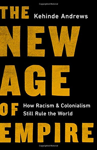 The New Age of Empire | Kehinde Andrews