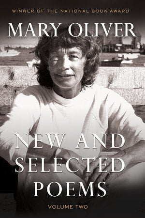 New and Selected Poems, Volume Two | Mary Oliver