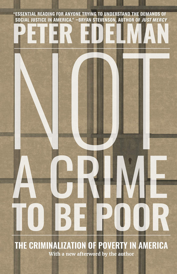 Not a Crime to Be Poor | Peter Edelman