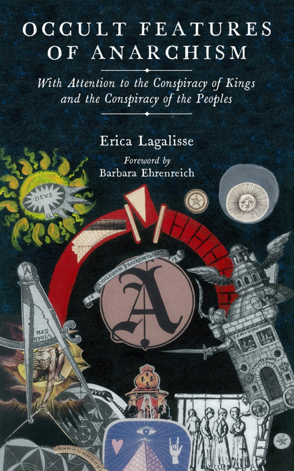 Occult Features of Anarchism | Erica Lagalisse