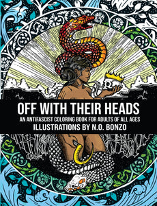 Off With Their Heads: An Antifascist Coloring Book for Adults of All Ages | N. O. Bonzo