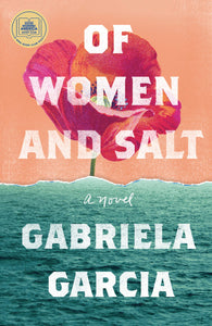 Of Women and Salt | Gabriela Garcia
