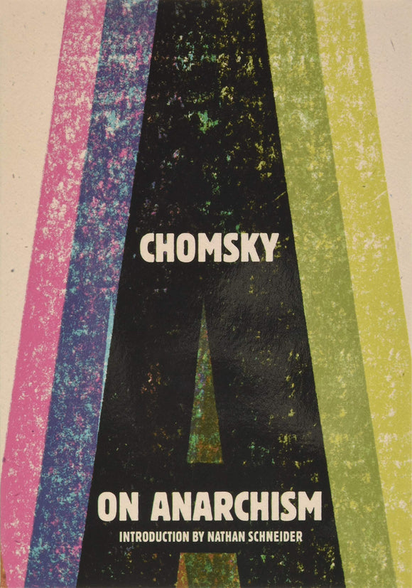 On Anarchism | Noam Chomsky