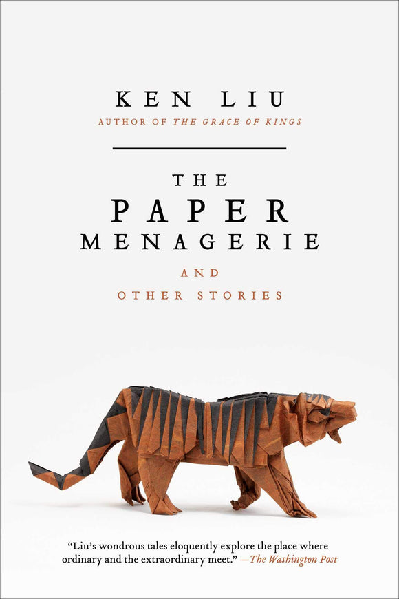 The Paper Menagerie and Other Stories | Ken Liu