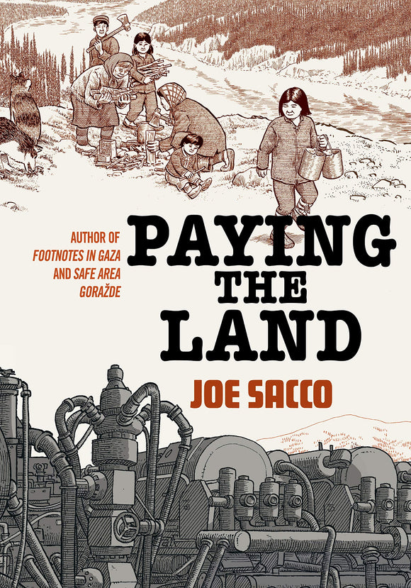 Paying the Land | Joe Sacco