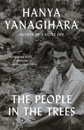 The People in the Trees | Hanya Yanagihara