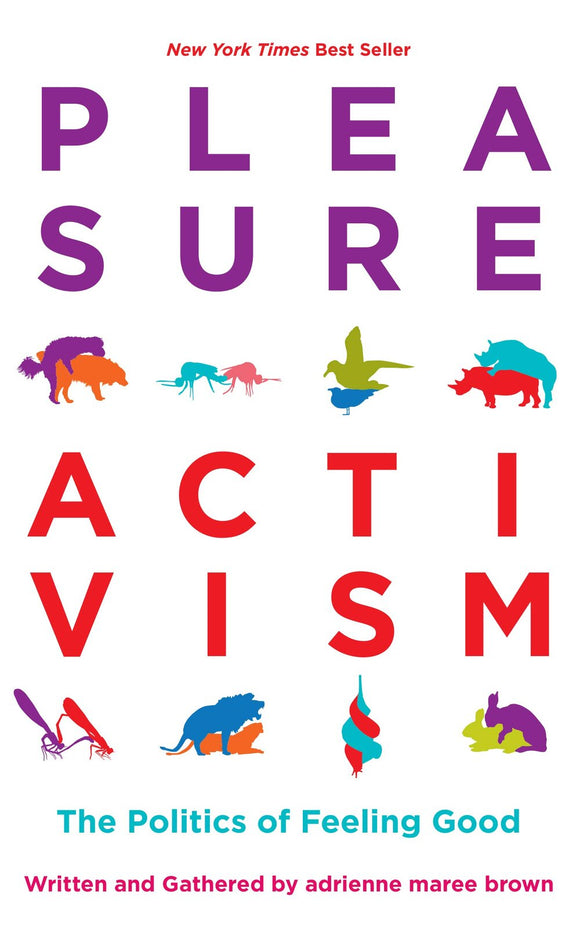 Pleasure Activism | adrienne maree brown