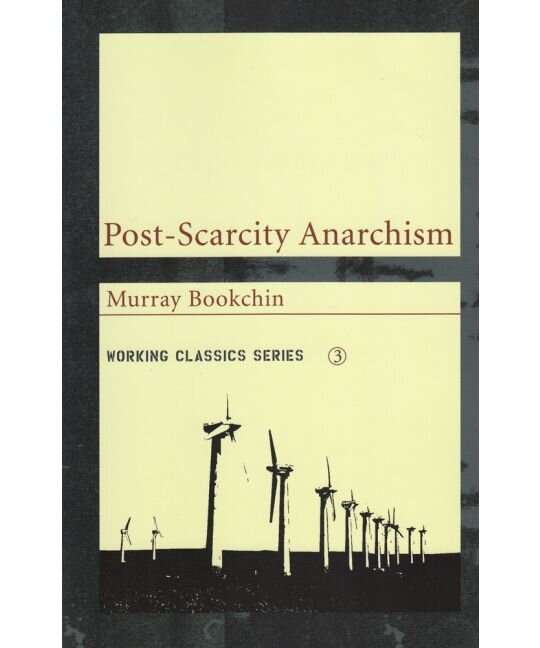 Post-Scarcity Anarchism | Murray Bookchin