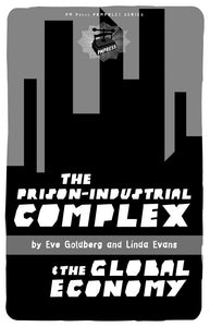 The Prison-Industrial Complex & the Global Economy | Linda Evans & Eve Goldberg