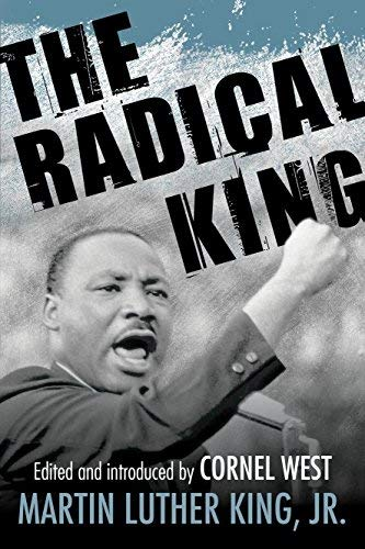 The Radical King | Martin Luther King, Jr.