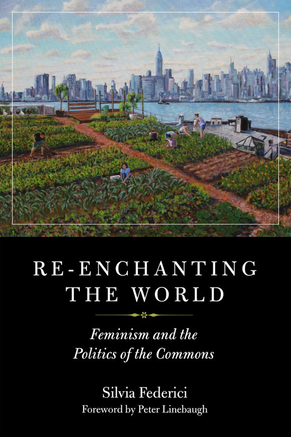 Re-enchanting the World | Silvia Federici