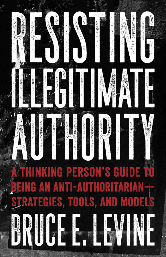 Resisting Illegitimate Authority | Bruce E. Levine