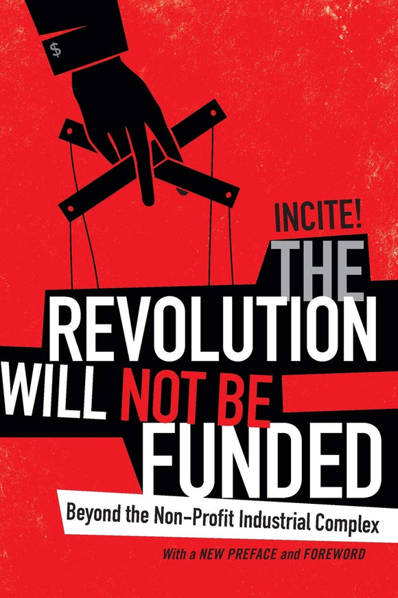 The Revolution Will Not Be Funded | Incite! Women of Color Against Violence