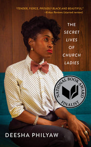 The Secret Lives of Church Ladies | Deesha Philyaw