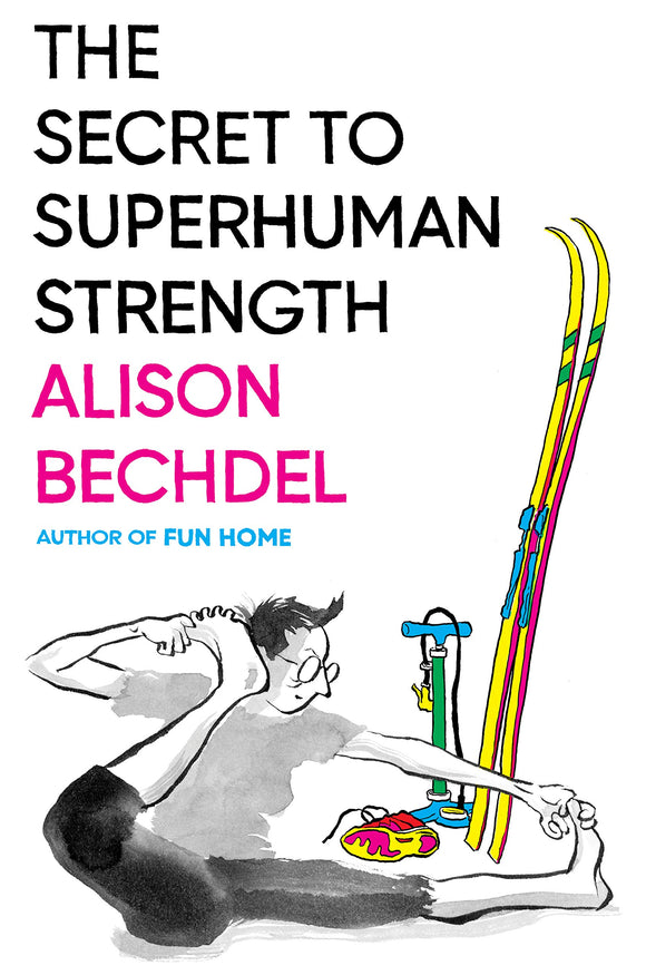 The Secret to Superhuman Strength | Alison Bechdel