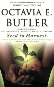 Seed to Harvest | Octavia E. Butler