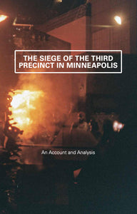 The Siege of the Third Precinct in Minneapolis | CrimethInc. Ex-Workers' Collective
