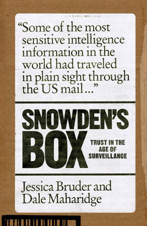 Snowden's Box: Trust in the Age of Surveillance | Jessica Bruder & Dale Maharidge