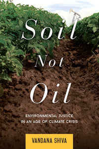 Soil Not Oil | Vandana Shiva