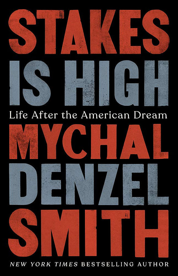 Stakes is High | Mychal Denzel Smith