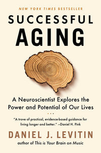 Successful Aging | Daniel J. Levitin