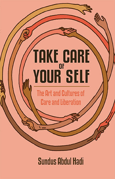 Take Care of Your Self | Sundus Abdul Hadi