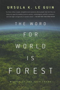 The Word for World is Forest | Ursula K. Le Guin