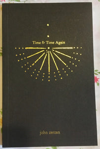 Time & Time Again | John Zerzan