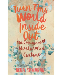 Turn This World Inside Out | Nora Samaran