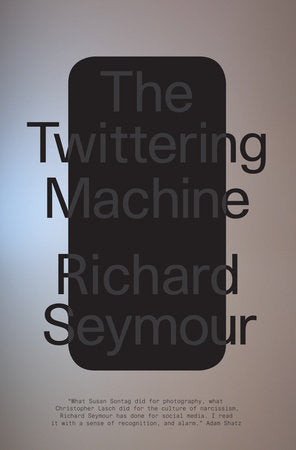 The Twittering Machine | Richard Seymour