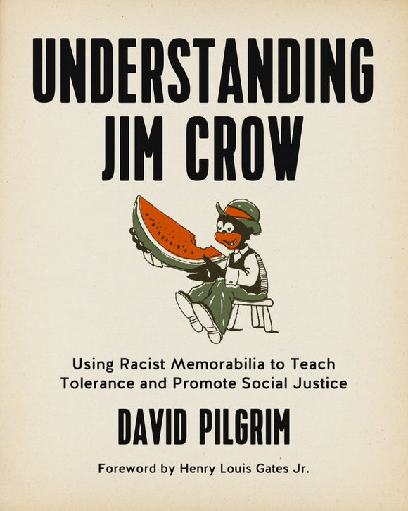 Understanding Jim Crow | David Pilgrim