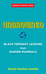 Undrowned | Alexis Pauine Gumbs