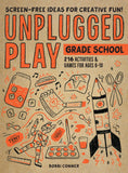 Unplugged Play: Grade School | Bobbi Conner