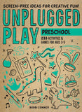 Unplugged Play: Preschool | Bobbi Conner