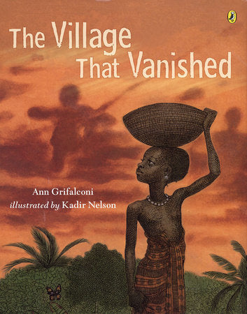 The Village that Vanished | Ann Grifalconi & Kadir Nelson