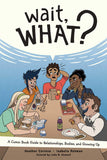 Wait, What? | Heather Corinna & Isabella Rotman