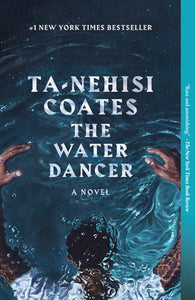 The Water Dancer | Ta-Nehisi Coates