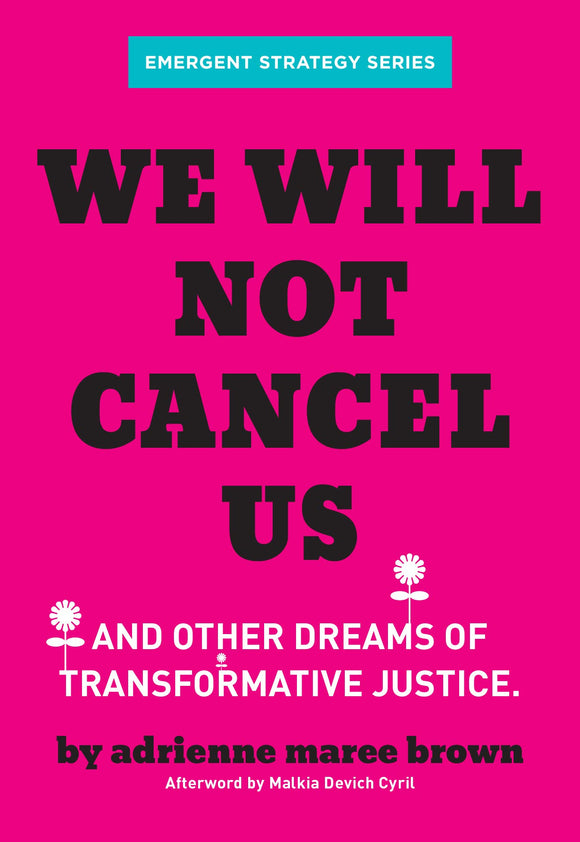We Will Not Cancel Us | adrienne maree brown (pre-order 11/17)