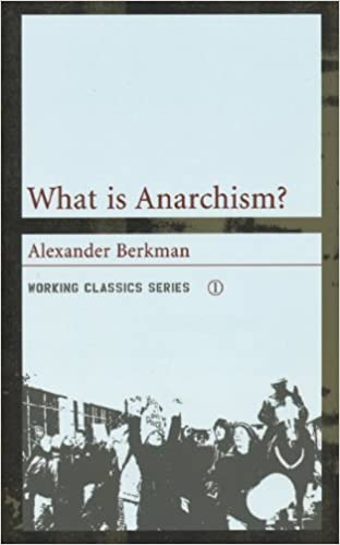 What is Anarchism? | Alexander Berkman
