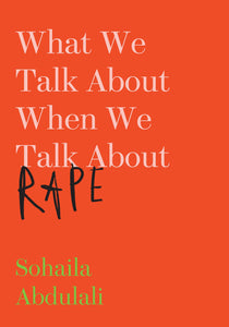 What We Talk About When We Talk About Rape | Sohaila Abdulali