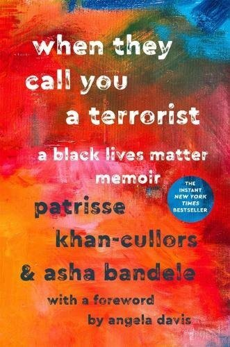When They Call You a Terrorist | Patrisse Khan-Cullors & asha bandele (Hardcover)
