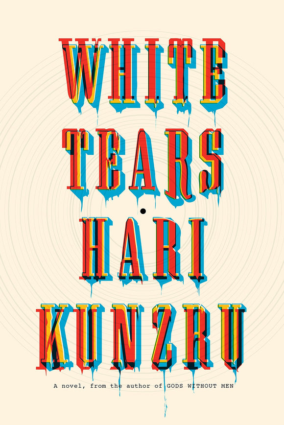 White Tears | Hari Kunzru (Hardcover)