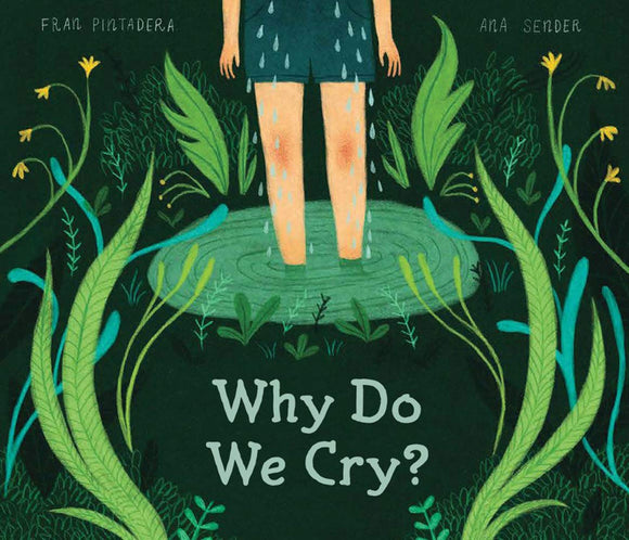 Why Do We Cry? | Fran Pintadera & Ana Sender