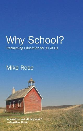 Why School?: Reclaiming Education for All of Us | Mike Rose